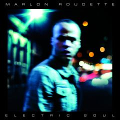 MarlonRoudette_ElectricSoul_album_UniversalMusic