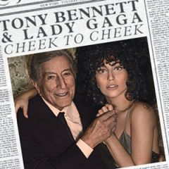 Tony Bennett and Lady Gaga - Cheek To Cheek