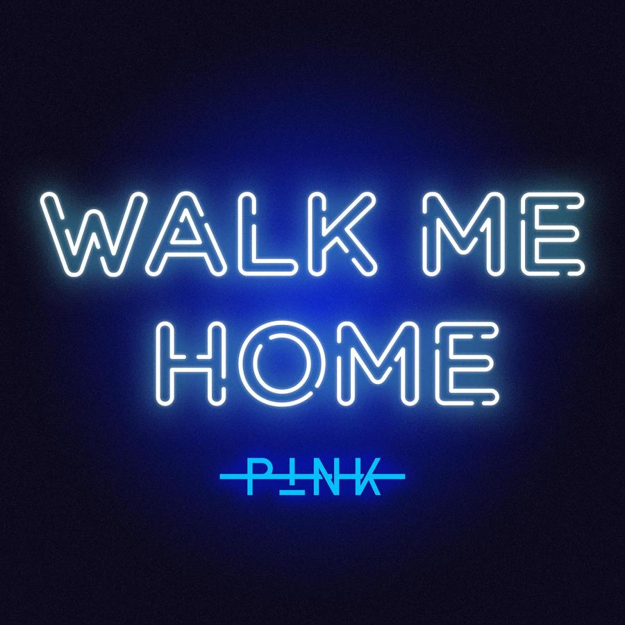Artwork P!nk Walk Me Home